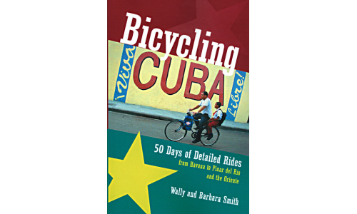 Bicycling Cuba - Wally & Barbara Smith