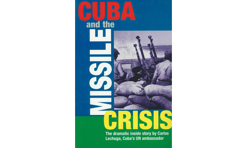 Cuba and the Missile Crisis - Carlos Lechuga