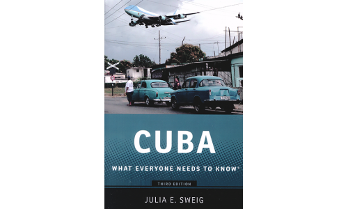 Cuba, What Everyone Needs to Know - 3rd Edition - Julia E. Sweig
