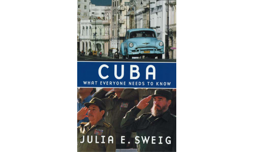 Cuba, What Everyone Needs to Know - Julia E. Sweig