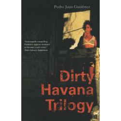 Dirty Havana Trilogy - Pedro Juan Gutierrez
