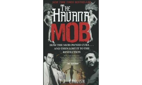 The Havana Mob - T.J. English