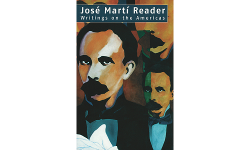 Jose Marti Reader, Writings on the Americas - Jose Marti