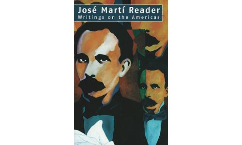 Jose Marti Reader, Writings on the Americas - Jose Marti