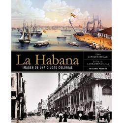 La Habana: Imagen de una Ciudad Colonial - Zoila Lapique & Julio Larramendi