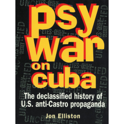 PsyWar on Cuba - Jon Elliston