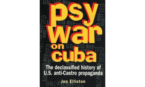 PsyWar on Cuba - Jon Elliston