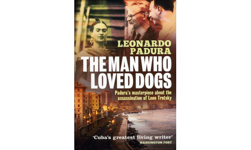 The Man Who Loved Dogs - Leonardo Padura