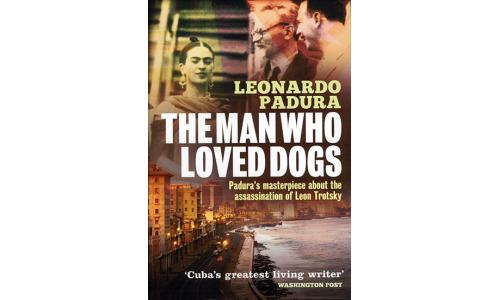 The Man Who Loved Dogs - Leonardo Padura