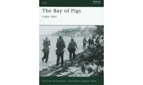 The Bay of Pigs (Cuba 1961) - Alejandro De Quesada