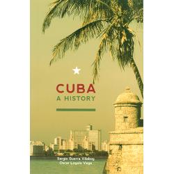 Cuba: A History - Sergio Guerra Vilaboy & Oscar Loyola Vega