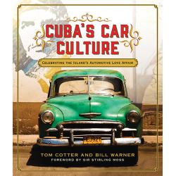 Cuba's Car Culture - Tom Cotter & Bill Warner