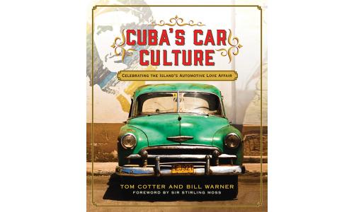Cuba's Car Culture - Tom Cotter & Bill Warner