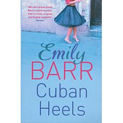 Cuban Heels - Emily Barr