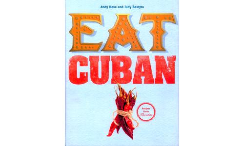Eat Cuban - Andy Rose & Judy Bastyra