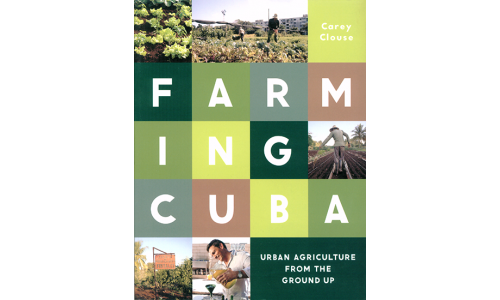 Farming Cuba - Carey Clouse