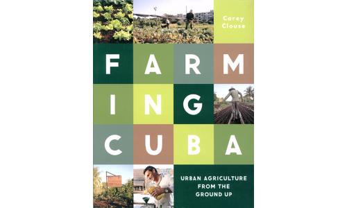 Farming Cuba - Carey Clouse