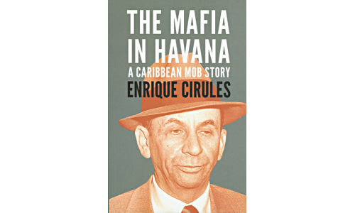 The Mafia in Havana - Enrique Cirules