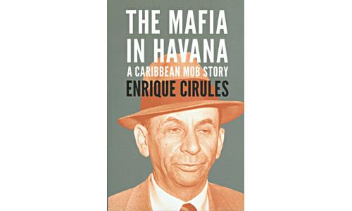 The Mafia in Havana - Enrique Cirules