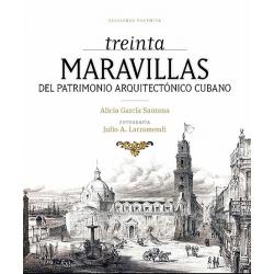 30 Maravillas del Patrimonio Arquitectónico Cubano - Alicia Gracia Santana