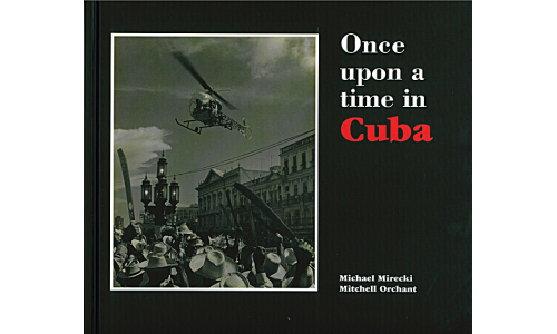 Once Upon a Time in Cuba - Michael Mirecki & Mitchell Orchant