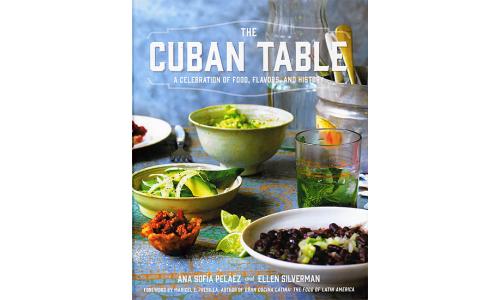 The Cuban Table - Ana Sofía Peláez &  Ellen Silverman