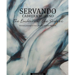 Servando Cabrera Moreno: The Embrace of the Senses - Rosemary Rodríguez & Claudia González