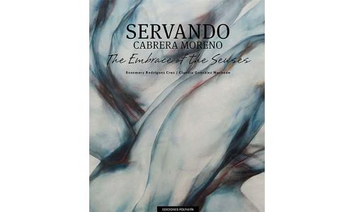 Servando Cabrera Moreno: The Embrace of the Senses - Rosemary Rodríguez & Claudia González