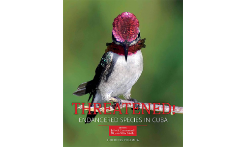 Threatened! Endangered Species in Cuba - Various Authors